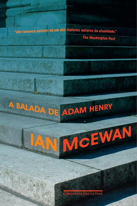 Capa do livro A balada de Adam Henry, de Ian McEwan.