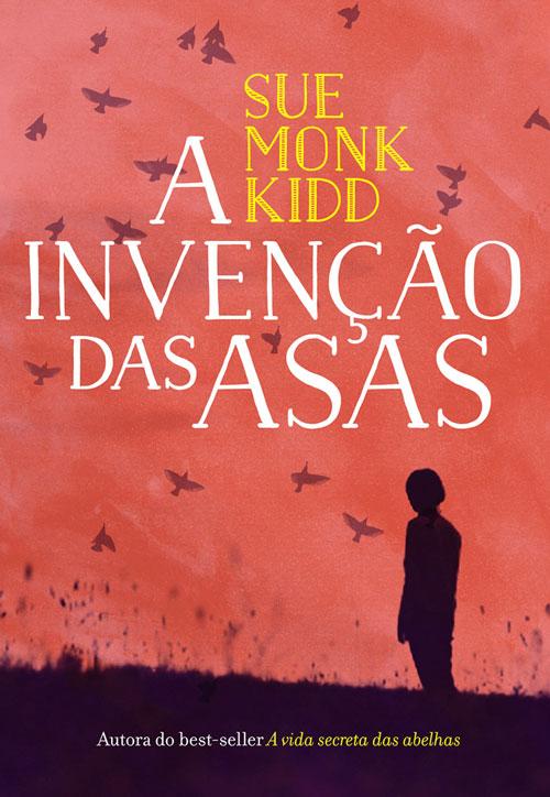 Capa do livro A Invenção das Asas, de Sue Monk Kidd.